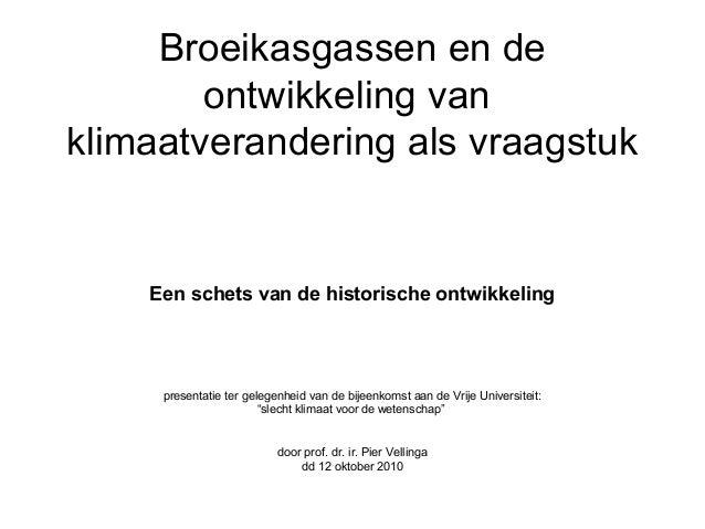 Broeikasgassen en de ontwikkeling van klimaatverandering als vraagstuk Een schets van de historische ontwikkeling presenta...