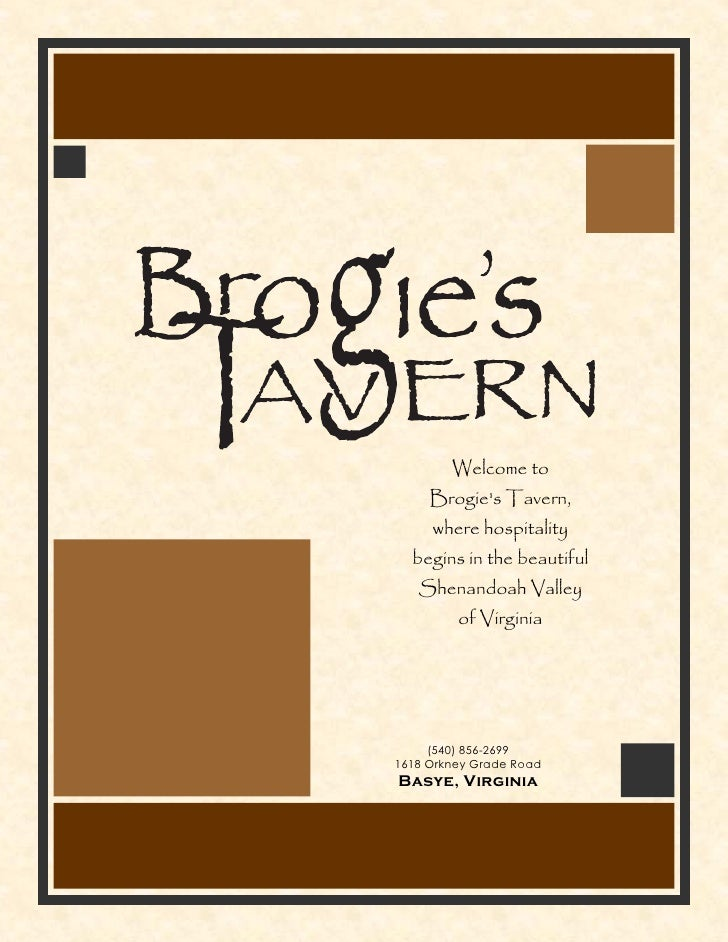 Welcome to      Brogie's Tavern,      where hospitality   begins in the beautiful    Shenandoah Valley          of Virgini...