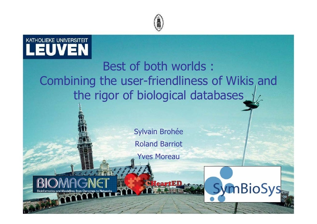 Best of both worlds : Combining the user-friendliness of Wikis and      the rigor of biological databases                 ...