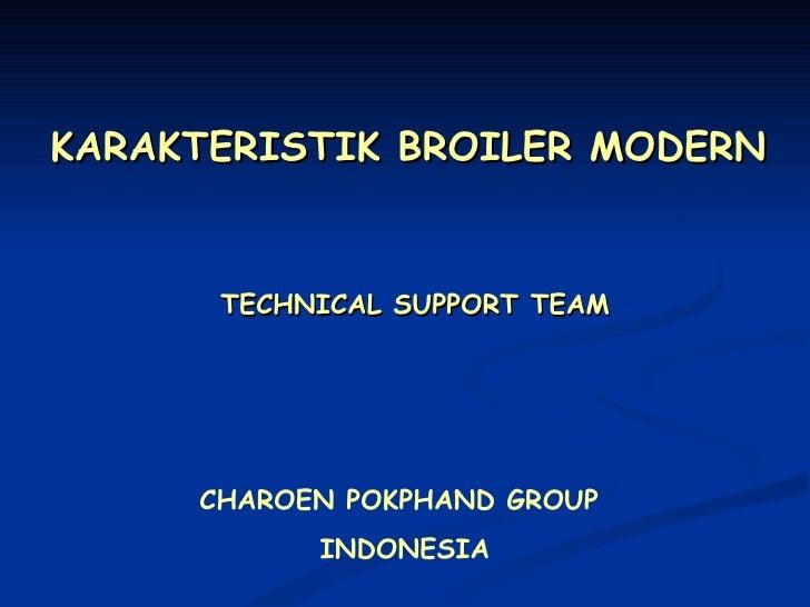 KARAKTERISTIK BROILER MODERN TECHNICAL SUPPORT TEAM CHAROEN POKPHAND GROUP  INDONESIA