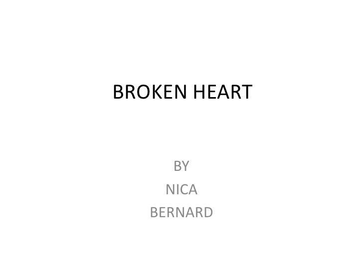 BROKEN HEART         BY      NICA    BERNARD