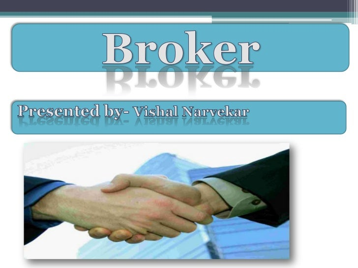 Agenda•   Introduction•   Types of broker•   Nature of Work•   Regulation for brokers•   Eligibility Criteria for Membersh...