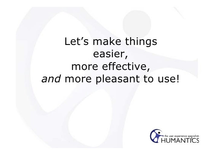 Let's make things           easier,      more effective, and more pleasant to use!                                 1