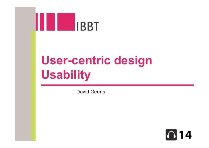User-centric design Usability       David Geerts