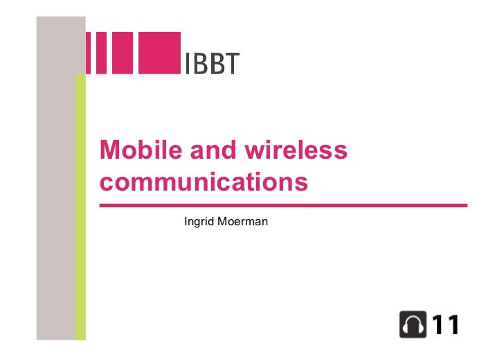 Mobile and wireless communications       Ingrid Moerman