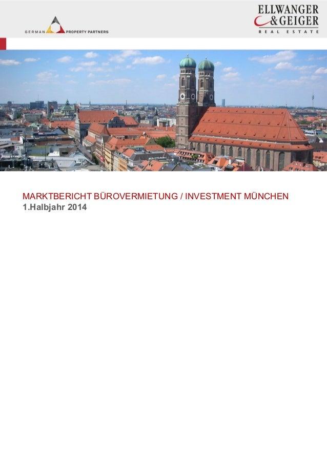 MARKTBERICHT BÜROVERMIETUNG / INVESTMENT MÜNCHEN 1.Halbjahr 2014