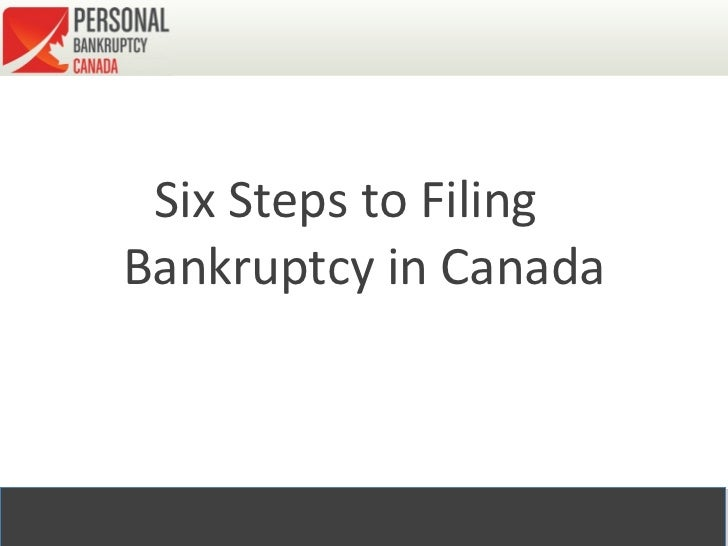Six Steps to Filing  Bankruptcy in Canada