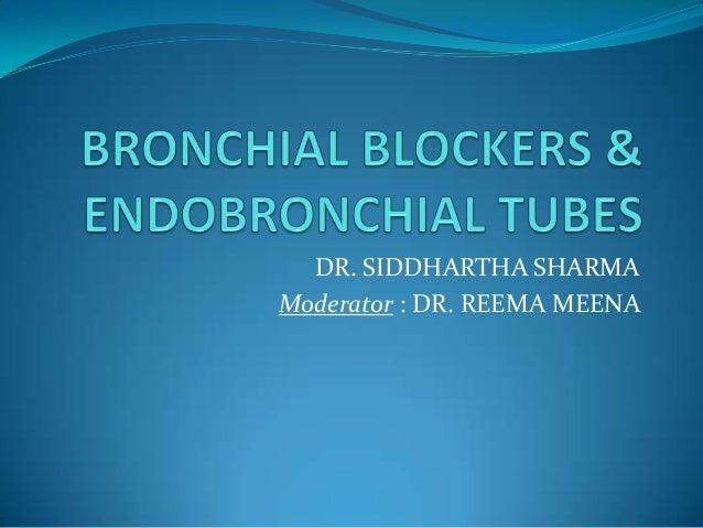 DR. SIDDHARTHA SHARMAModerator : DR. REEMA MEENA