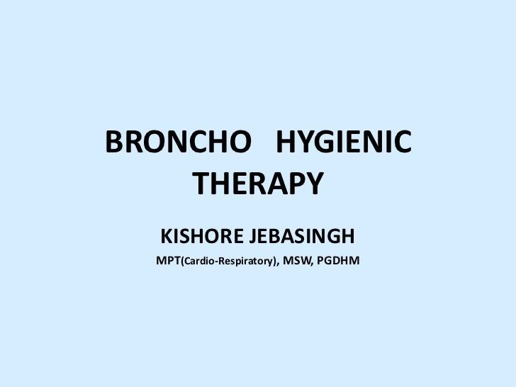 Broncho   hygienic techniques.