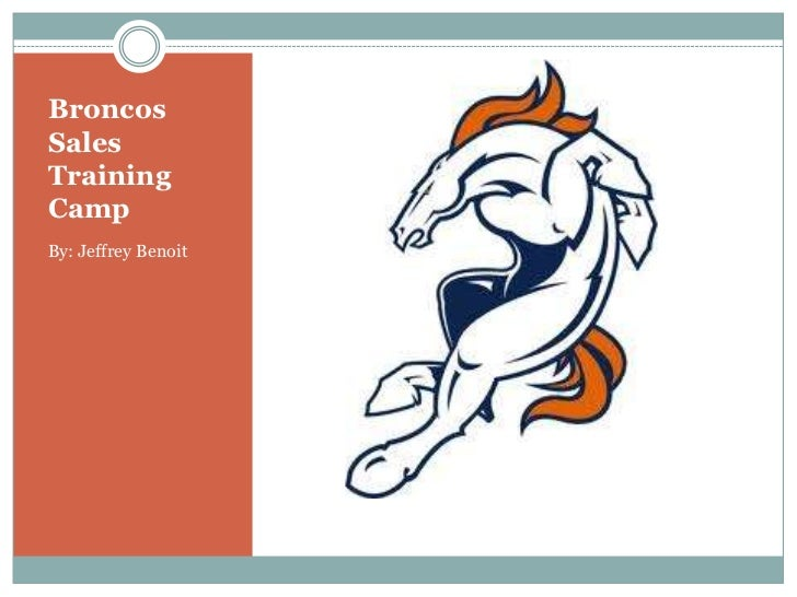 Broncos Sales Training Camp<br />By: Jeffrey Benoit<br />