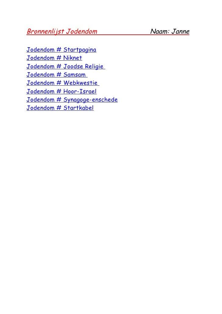 Bronnenlijst Jodendom              Naam: Janne  Jodendom   #   Startpagina Jodendom   #   Niknet Jodendom   #   Joodse Rel...