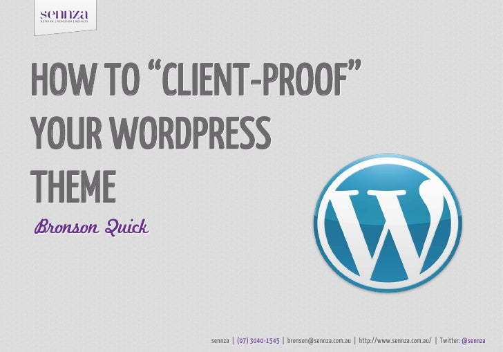 Bronson quick   how to client-proof your word press theme