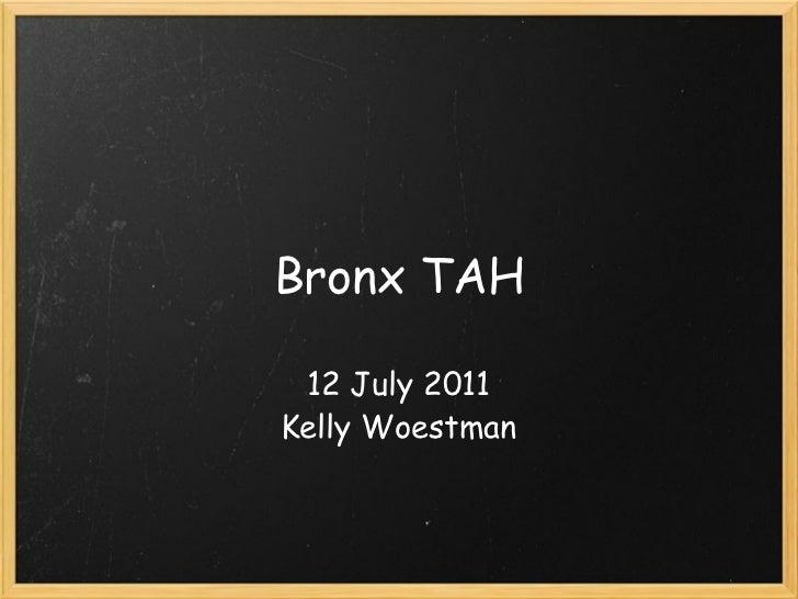 Bronx TAH 12 July 2011 Kelly Woestman