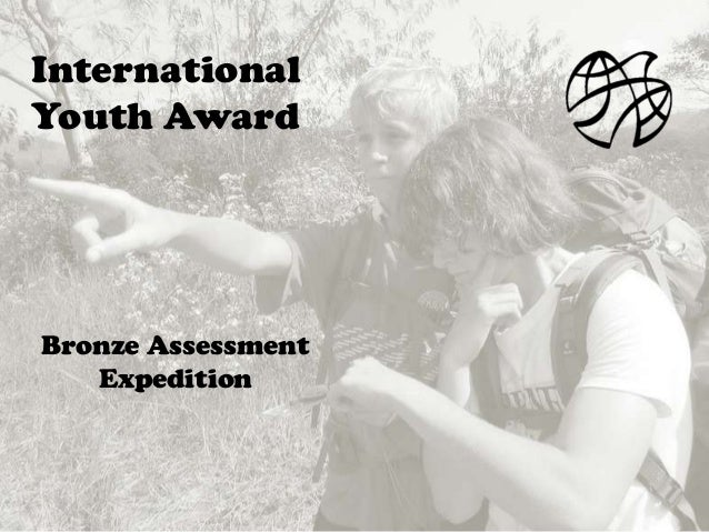Bronze AssessmentExpeditionInternationalYouth Award