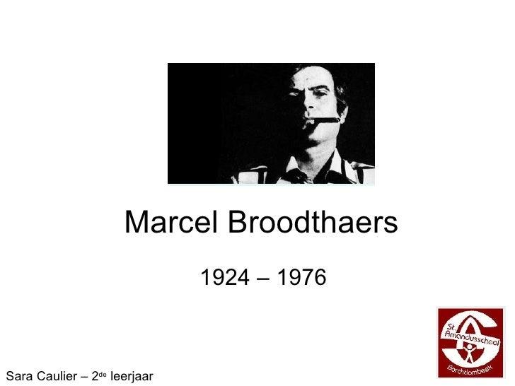 Marcel Broodthaers 1924 – 1976 Sara Caulier – 2 de  leerjaar