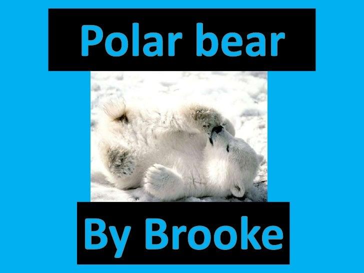 Habit! • Habitat: Discreet circumpolar areas of   seasonal ice formation and favorable habitat   for denning; 19 populatio...