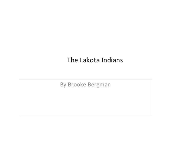 The Lakota Indians By Brooke Bergman