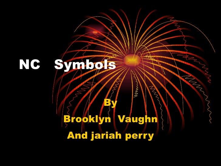 NC  Symbols By Brooklyn  Vaughn And jariah perry