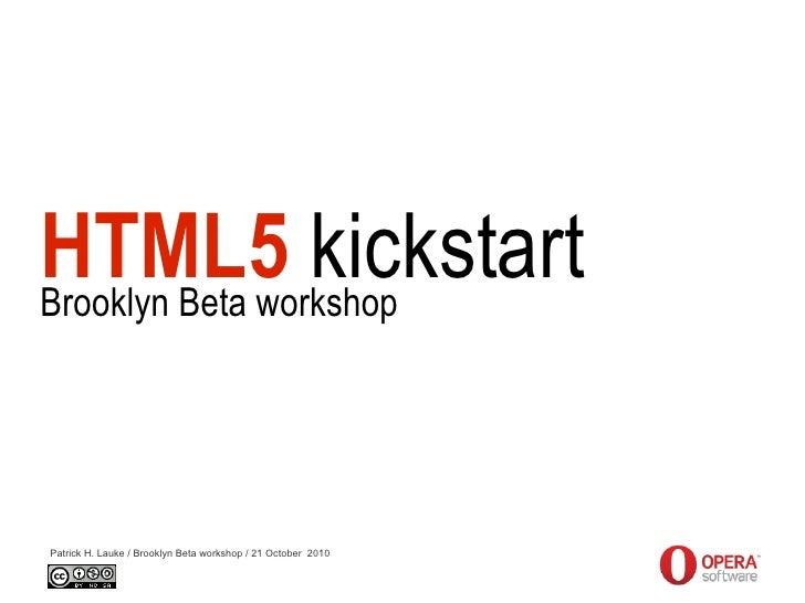 HTML5 kickstart - Brooklyn Beta workshop 21.10.2010