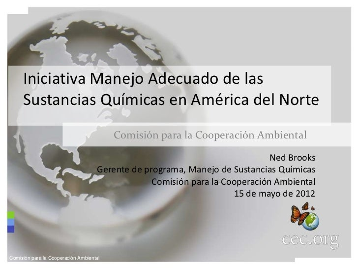Ned Brooks: Iniciativa Manejo Adecuado de las Sustancias Químicas en América del Norte