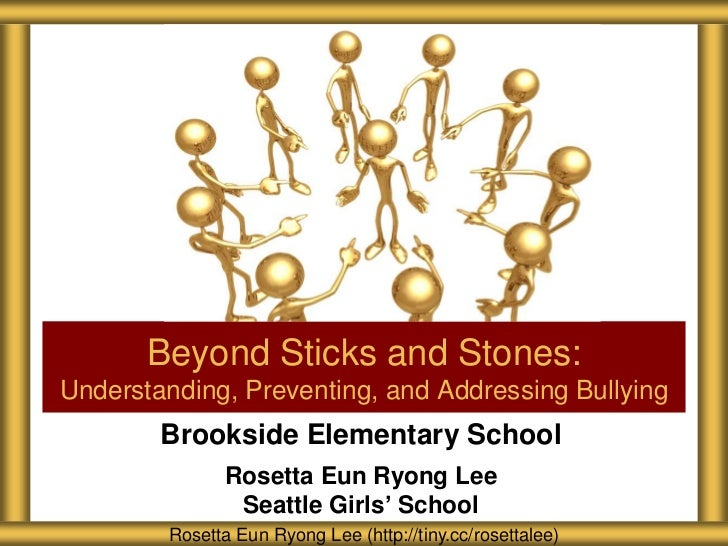 Beyond Sticks and Stones:Understanding, Preventing, and Addressing Bullying        Brookside Elementary School            ...