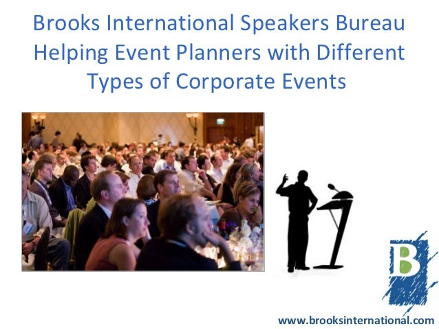 Brooks International Speakers BureauHelping Event Planners with Different     Types of Corporate Events                   ...