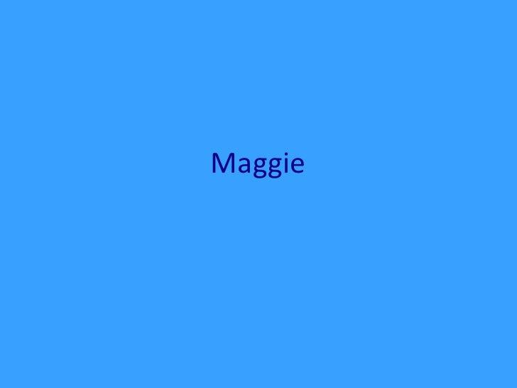 Maggie<br />