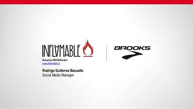 Resumen RRSS Brookswww.inflamable.clRodrigo Gutiérrez BasualtoSocial Media Manager