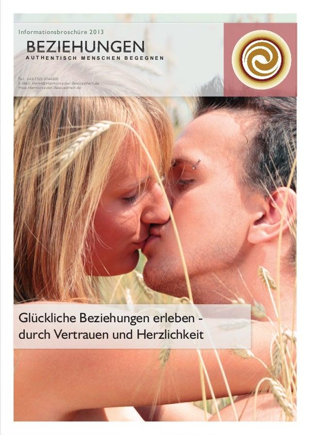 Informationsbroschüre 2013  AUTHENTISCH MENSCHEN BEGEGNEN  Tel: +49-7522-9744826 E-Mail: Heiko@Harmonie-der-Bewusstheit.de...
