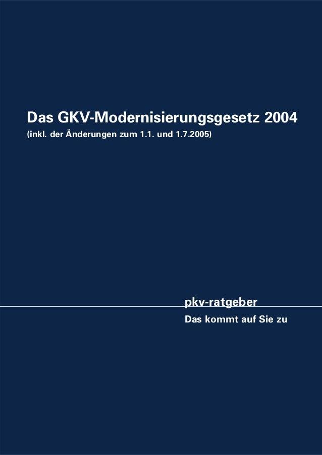 Das GKV-Modernisierungsgesetz 2004 (inkl. der Änderungen zum 1.1. und 1.7.2005)  pkv-ratgeber Das kommt auf Sie zu