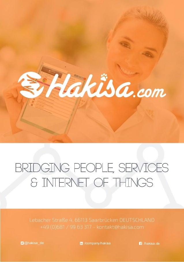 bridging people, services & internet of things /hakisa.de/company/hakisa@hakisa_de Lebacher Straße 4, 66113 Saarbrücken...