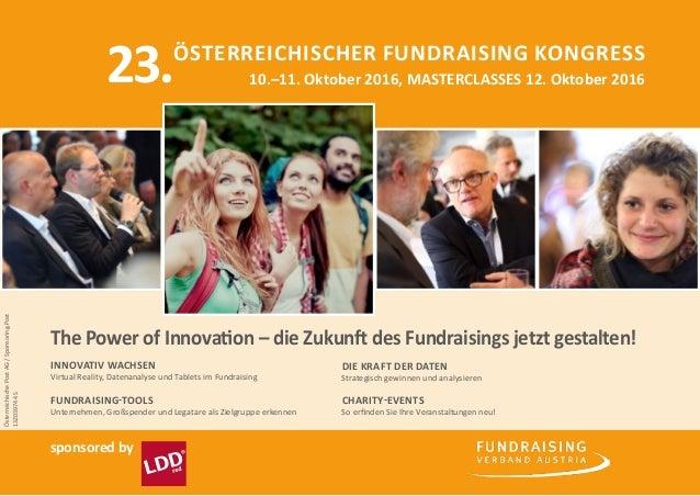 sponsored by Österreichischer Fundraising Kongress 10.–11. Oktober 2016, MASTERCLASSES 12. Oktober 2016 The Power of Innov...