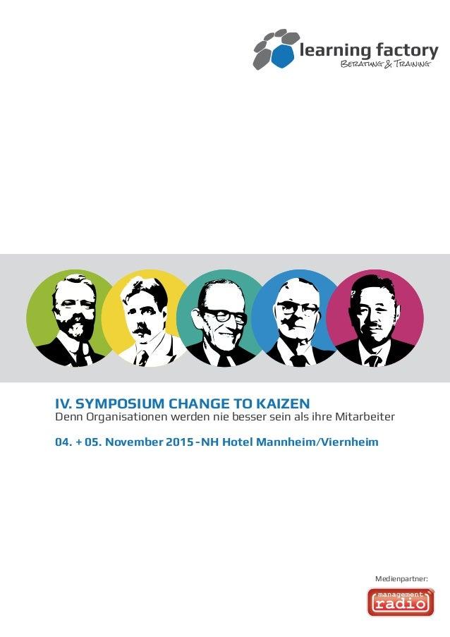 IV. SYMPOSIUM CHANGE TO KAIZEN Denn Organisationen werden nie besser sein als ihre Mitarbeiter 04. + 05. November 2015-NH ...