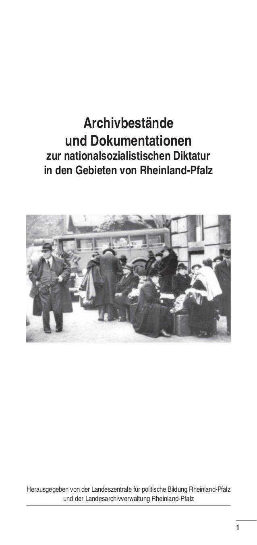 Archivbestände              und Dokumentationen       zur nationalsozialistischen Diktatur      in den Gebieten von Rheinl...