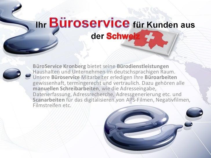 BüroService Kronberg bietet seine BürodienstleistungenHaushalten und Unternehmen im deutschsprachigen Raum.Unsere Büroserv...