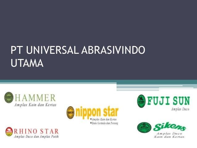 PT UNIVERSAL ABRASIVINDO UTAMA