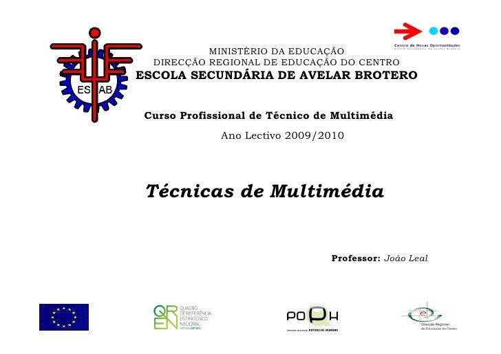 MINISTÉRIO DA EDUCAÇÃO   DIRECÇÃO REGIONAL DE EDUCAÇÃO DO CENTRO ESCOLA SECUNDÁRIA DE AVELAR BROTERO    Curso Profissional...