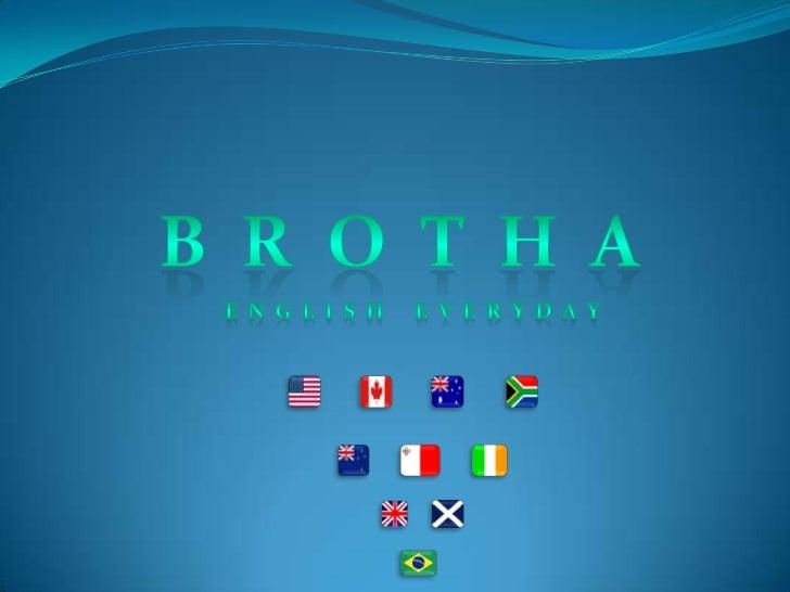 Brotha english
