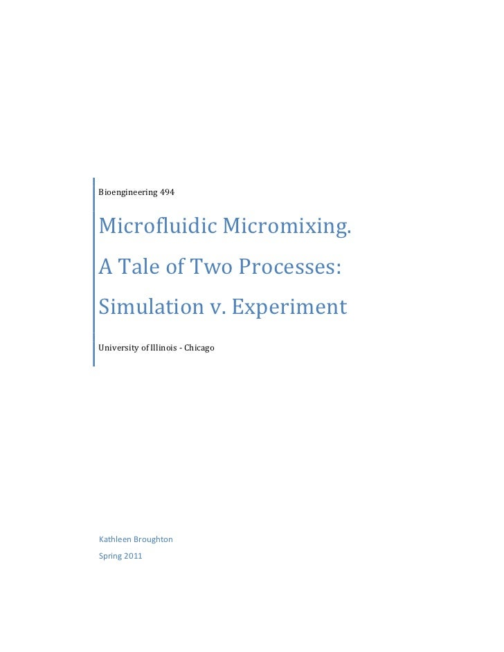 Bioengineering 494Microfluidic Micromixing.A Tale of Two Processes:Simulation v. ExperimentUniversity of Illinois - Chicag...