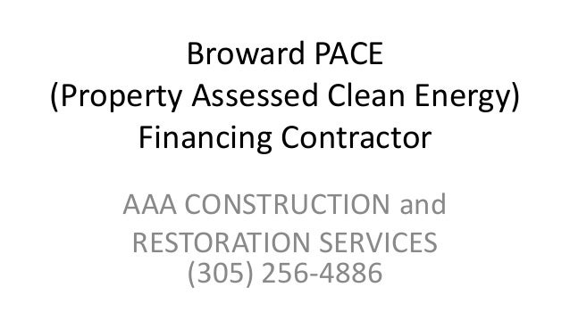 Broward PACE (Property Assessed Clean Energy) Financing Contractor AAA CONSTRUCTION and RESTORATION SERVICES (305) 256-488...