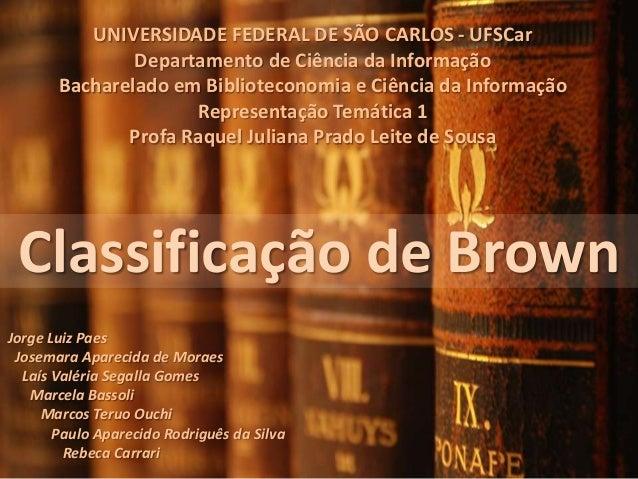 UNIVERSIDADE FEDERAL DE SÃO CARLOS - UFSCar               Departamento de Ciência da Informação       Bacharelado em Bibli...