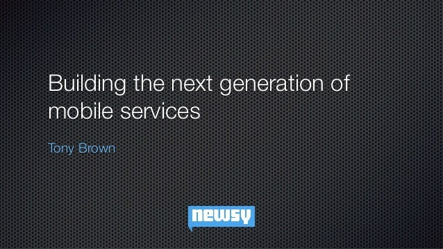 Tony Brown: Building the next generation of mobile services