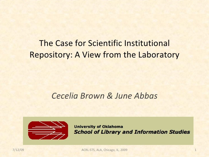 The Case for Scientific Institutional           Repository: A View from the Laboratory                   Cecelia Brown & J...