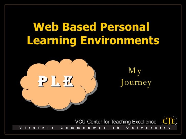 Web Based Personal  Learning Environments P L E My  Journey