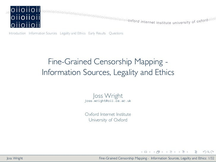Introduction Information Sources Legality and Ethics Early Results Questions                        Fine-Grained Censorshi...