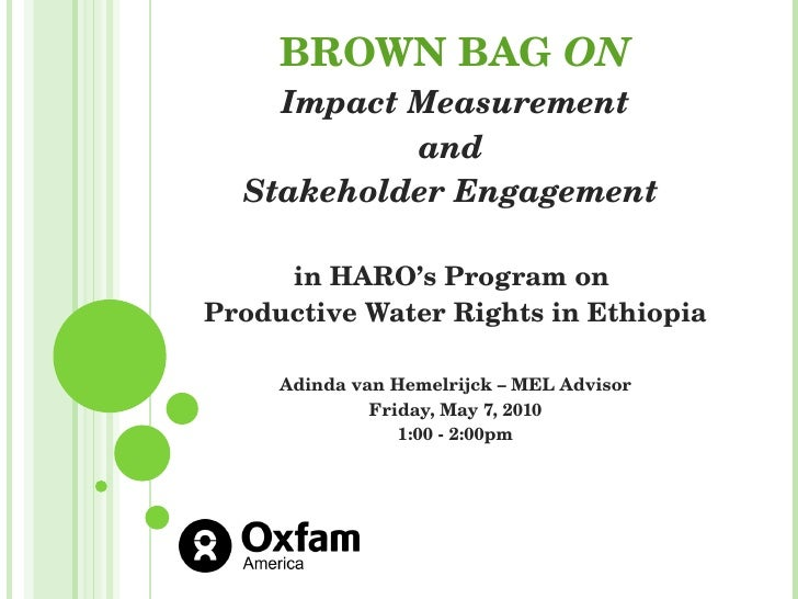 BROWN BAG  ON   Impact Measurement  and  Stakeholder Engagement  in HARO's Program on  Productive Water Rights in Ethiopia...