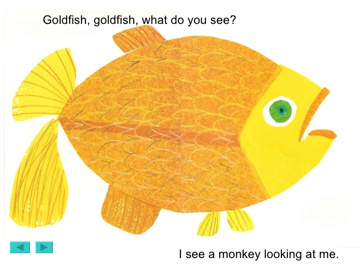 Brown bear brown bear what do you see goldfish for What do fish see