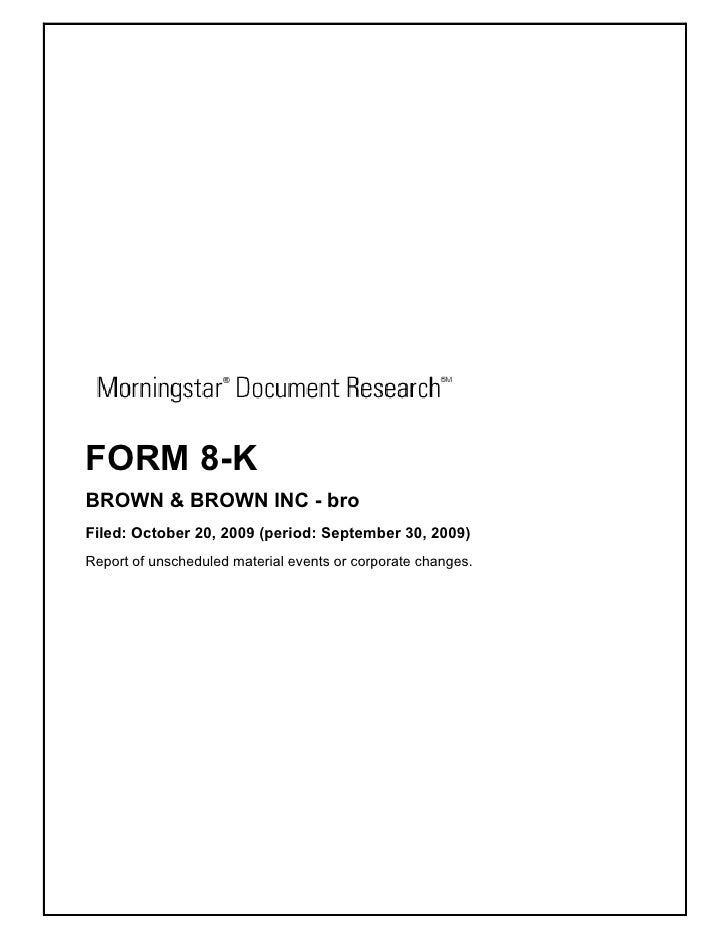 FORM 8-K BROWN & BROWN INC - bro Filed: October 20, 2009 (period: September 30, 2009) Report of unscheduled material event...