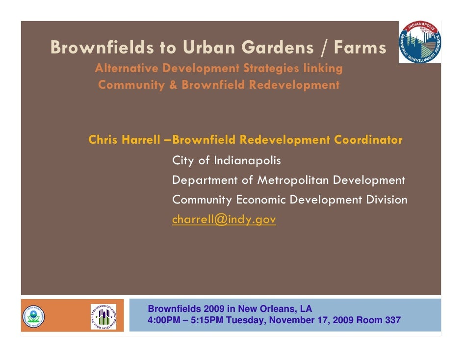 Brownfields to Urban Gardens / Farms      Alternative Development Strategies linking      Community & Brownfield Redevelop...