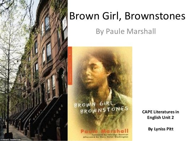 Brown Girl, Brownstones By Paule Marshall  CAPE Literatures in English Unit 2 By Lyniss Pitt